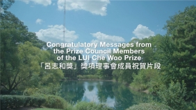 Congratulatory Messages from the Prize Council Members of LUI Che Woo Prize